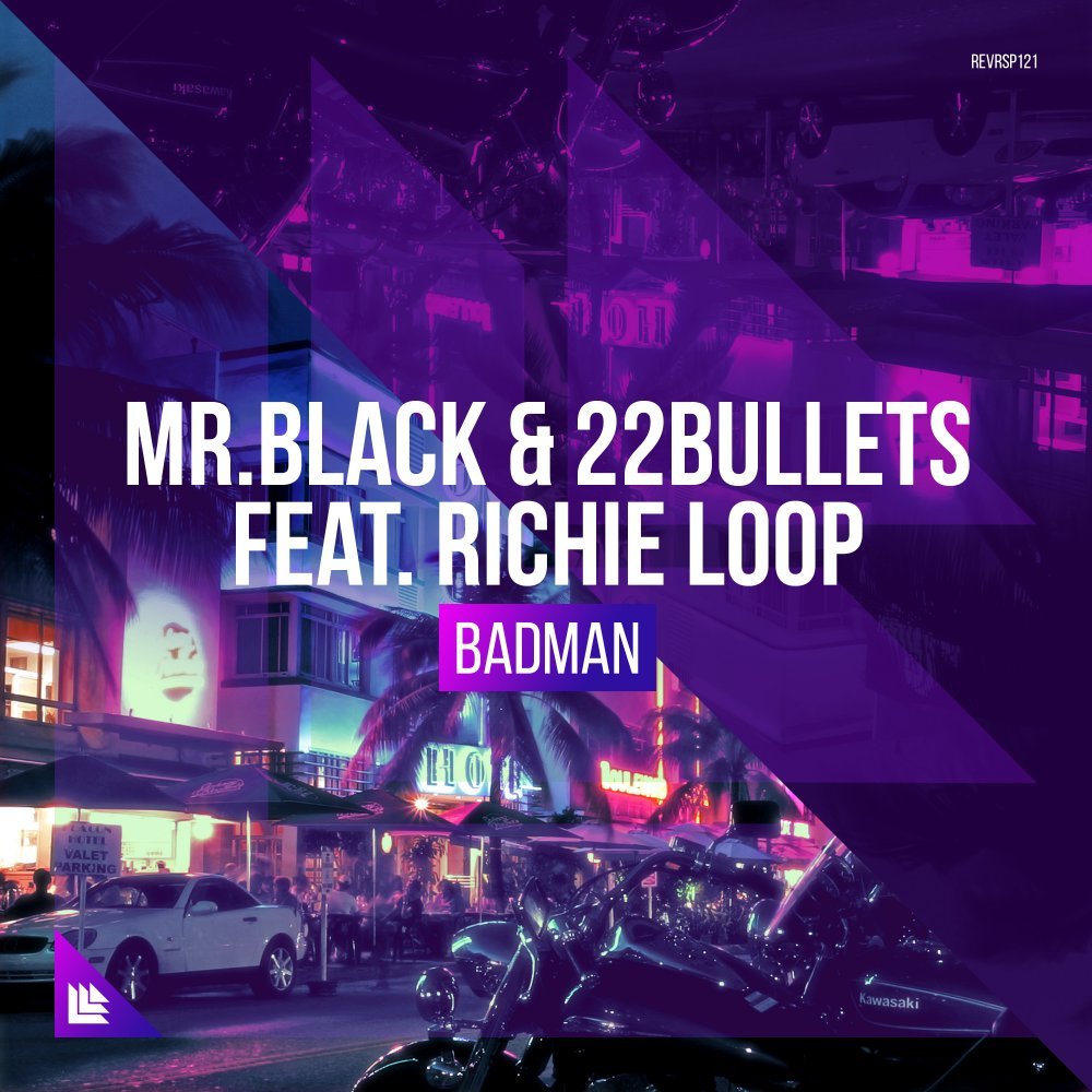 Badman - MR.BLACK & 22Bullets feat. Richie Loop