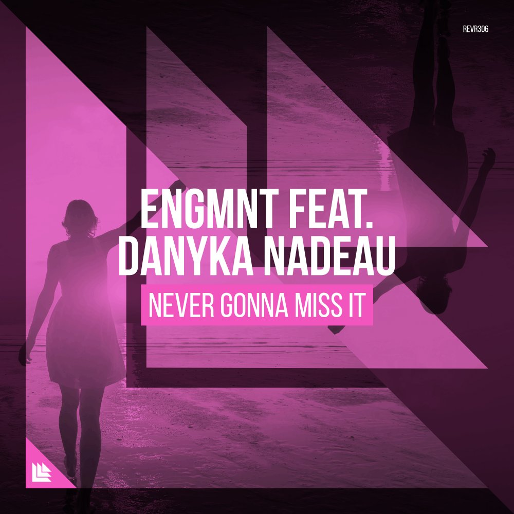 Never Gonna Miss It - ENGMNT feat. Danyka Nadeau