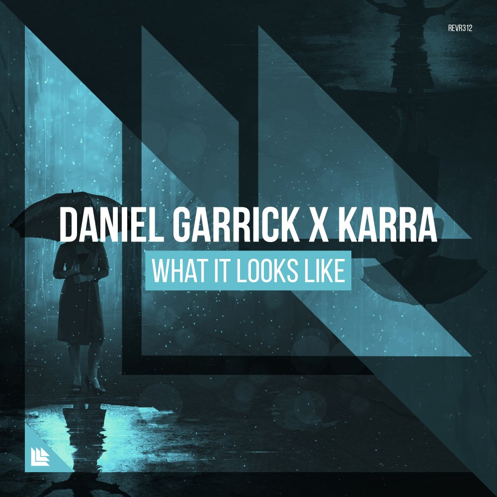 What It Looks Like - Daniel Garrick x KARRA