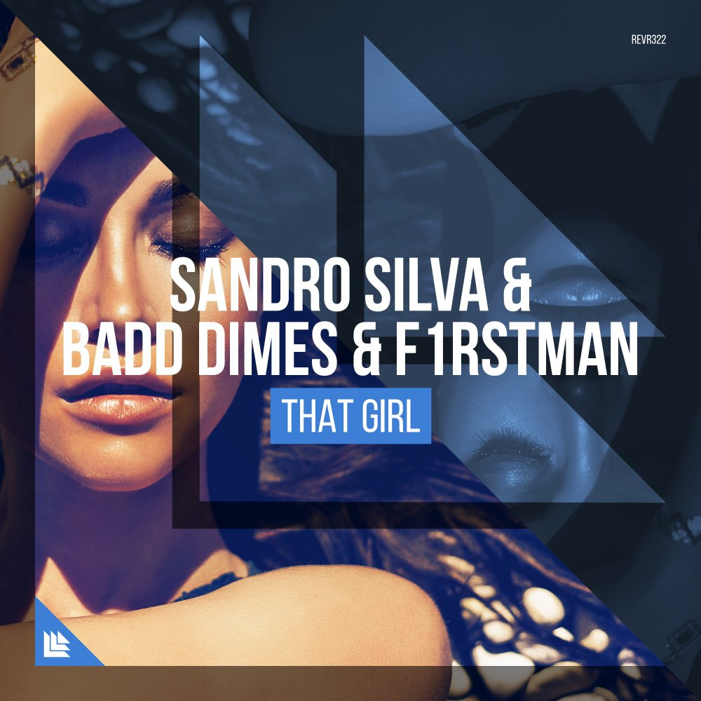 That Girl - Sandro Silva & Badd Dimes & F1RSTMAN
