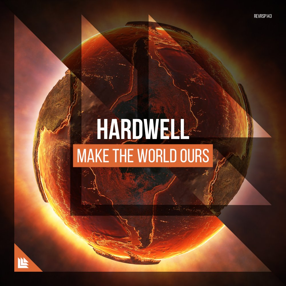 Make The World Ours - Hardwell