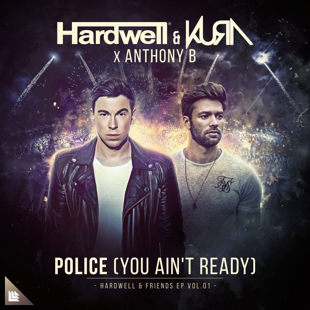 Police (You Ain't Ready) - Hardwell & KURA feat. Anthony B