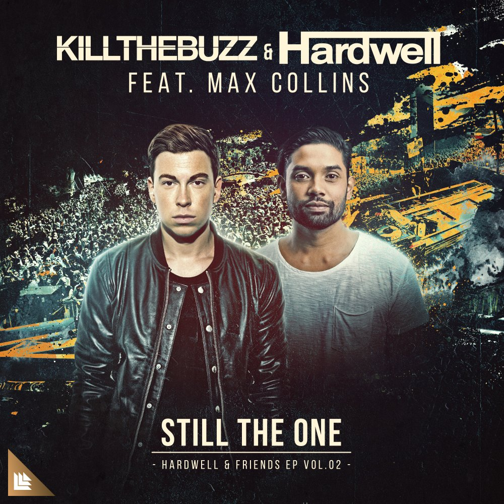 Still The One - Kill The Buzz & Hardwell feat. Max Collins