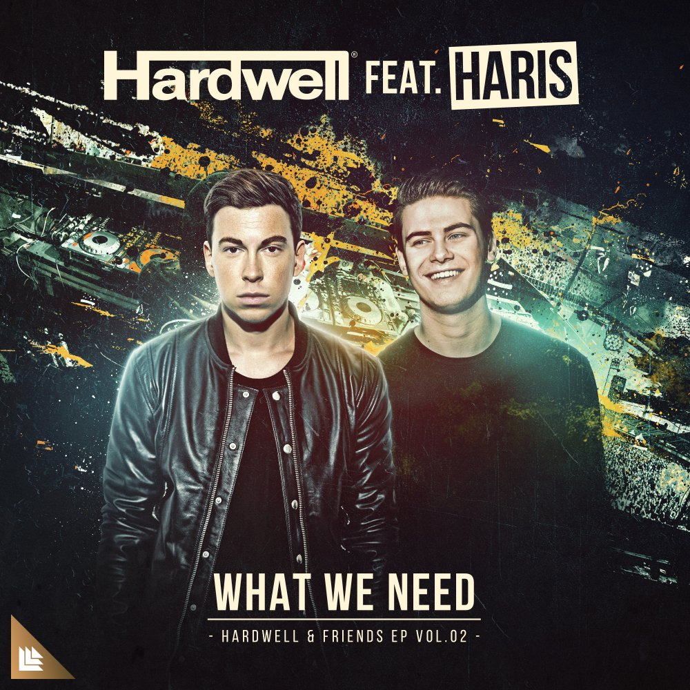 What We Need - Hardwell feat. Haris