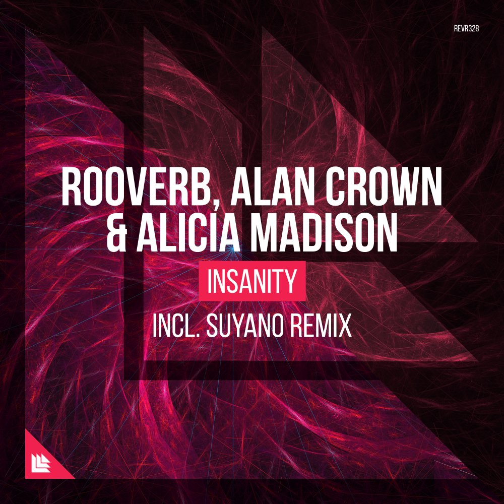 Insanity (incl. Suyano Remix) - Rooverb & Alan Crown & Alicia Madison