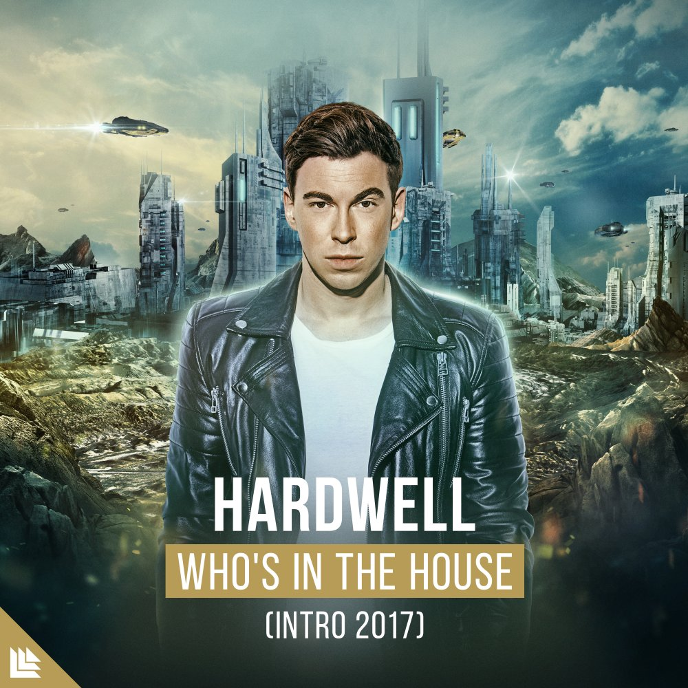 Who's In The House (Intro 2017) - Hardwell⁠