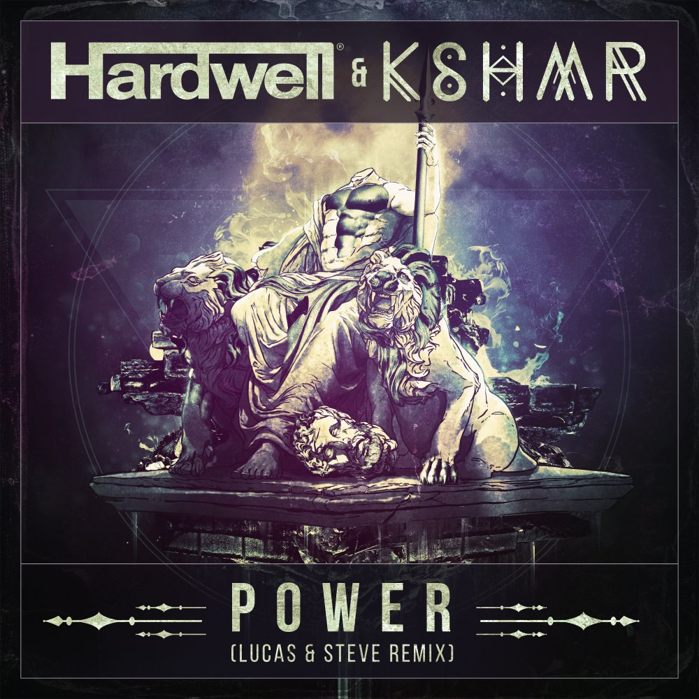 Power (Lucas & Steve Remix) - Hardwell⁠ KSHMR⁠
