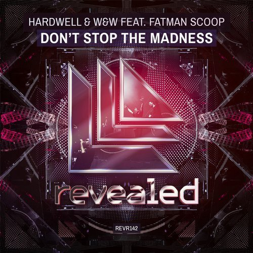 Don't Stop The Madness - Hardwell⁠  & W&W⁠  feat. Fatman Scoop