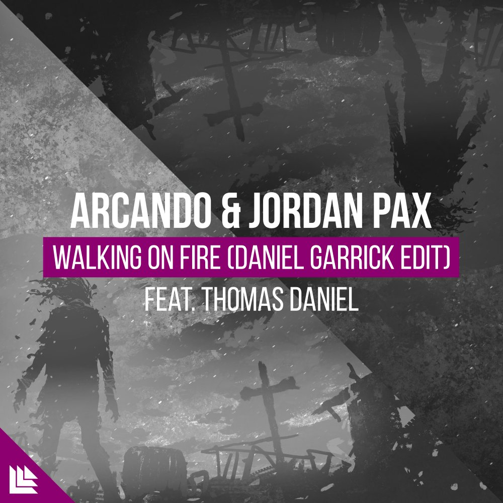 Walking On Fire - Arcando Jordan Pax Daniel Garrick⁠