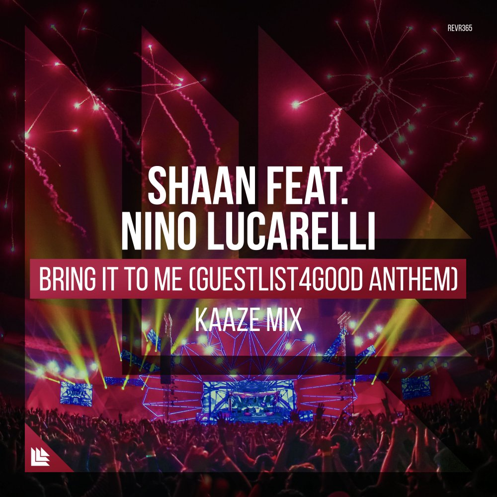 Bring It To Me (Guestlist4Good Anthem) (KAAZE Mix) - Shaan⁠  ⁠feat. Nino Lucarelli⁠