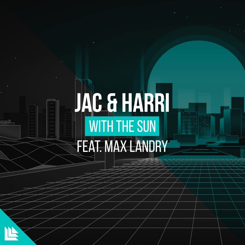 With The Sun - Jac & Harri⁠ feat. Max Landry⁠