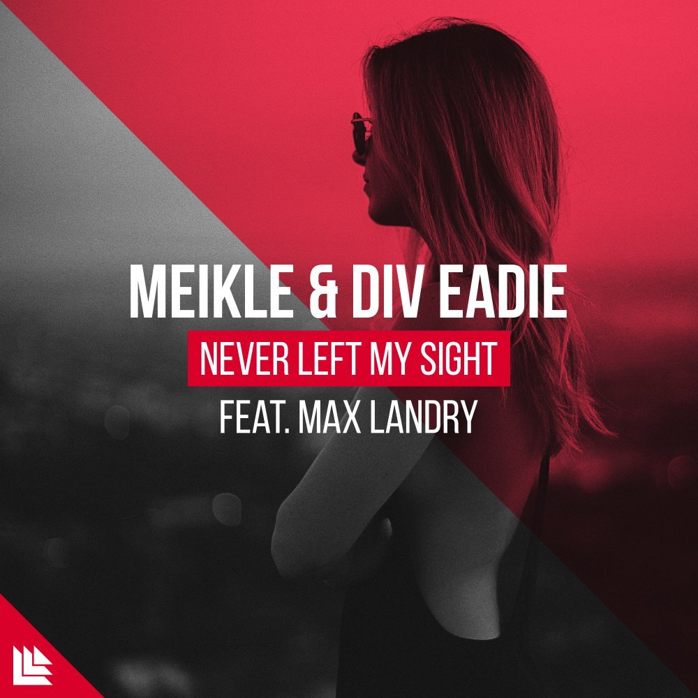 Never Left My Sight (feat. Max Landry) - Meikle⁠ & Div Eadie⁠ feat Max Landry⁠