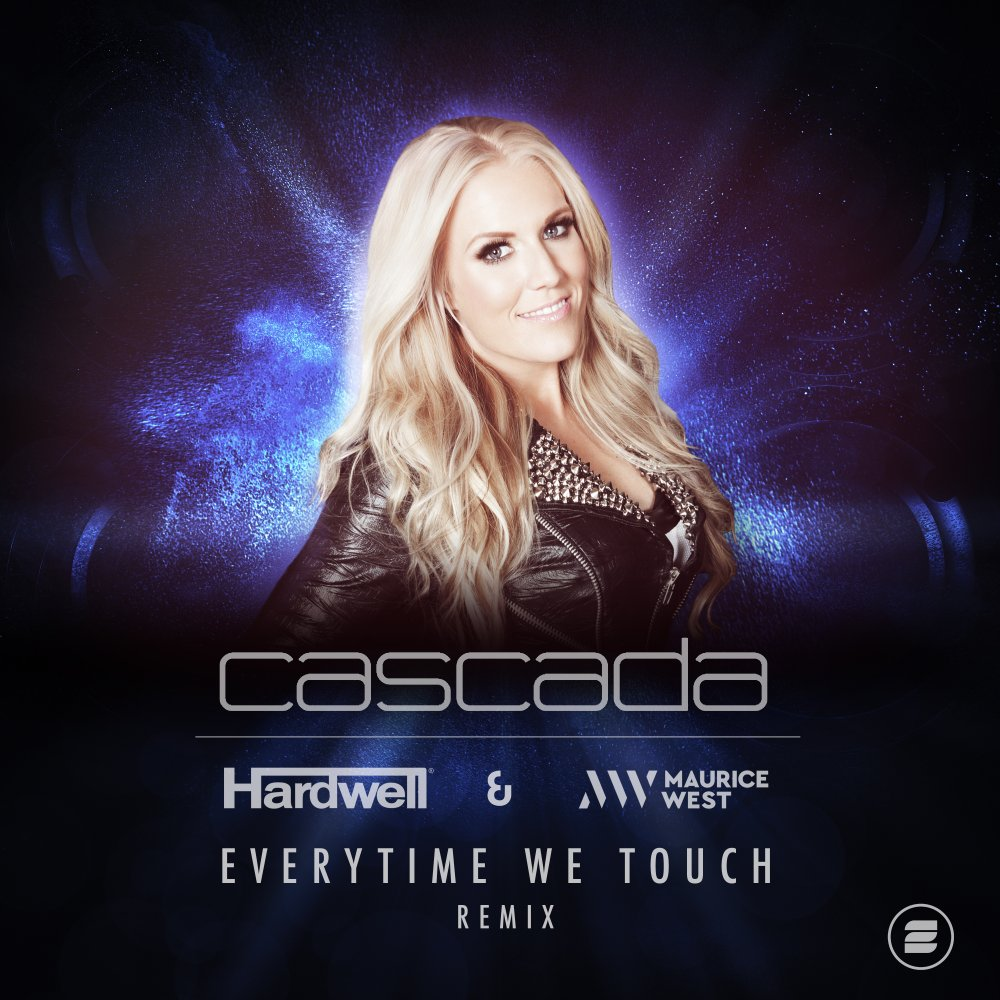 Everytime We Touch (Hardwell & Maurice West Remix) - Cascada