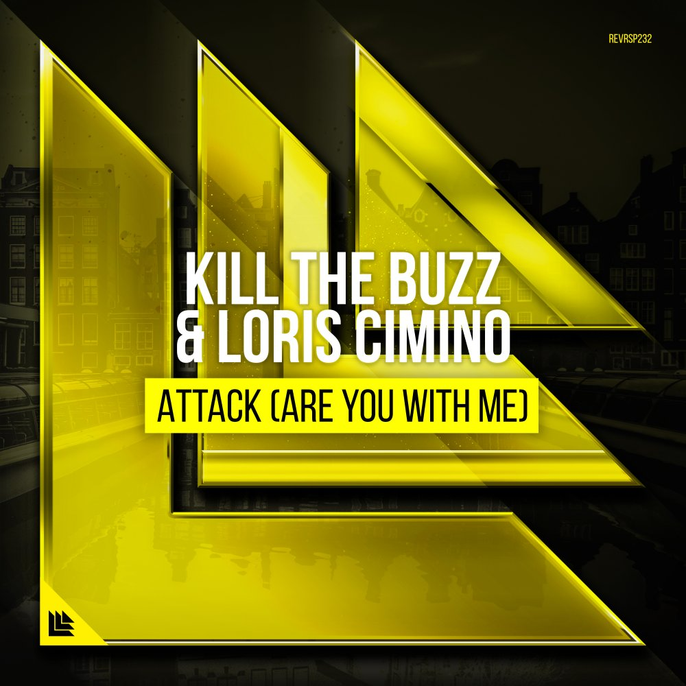 Attack (Are You With Me) - Kill The Buzz⁠ & Loris Cimino⁠