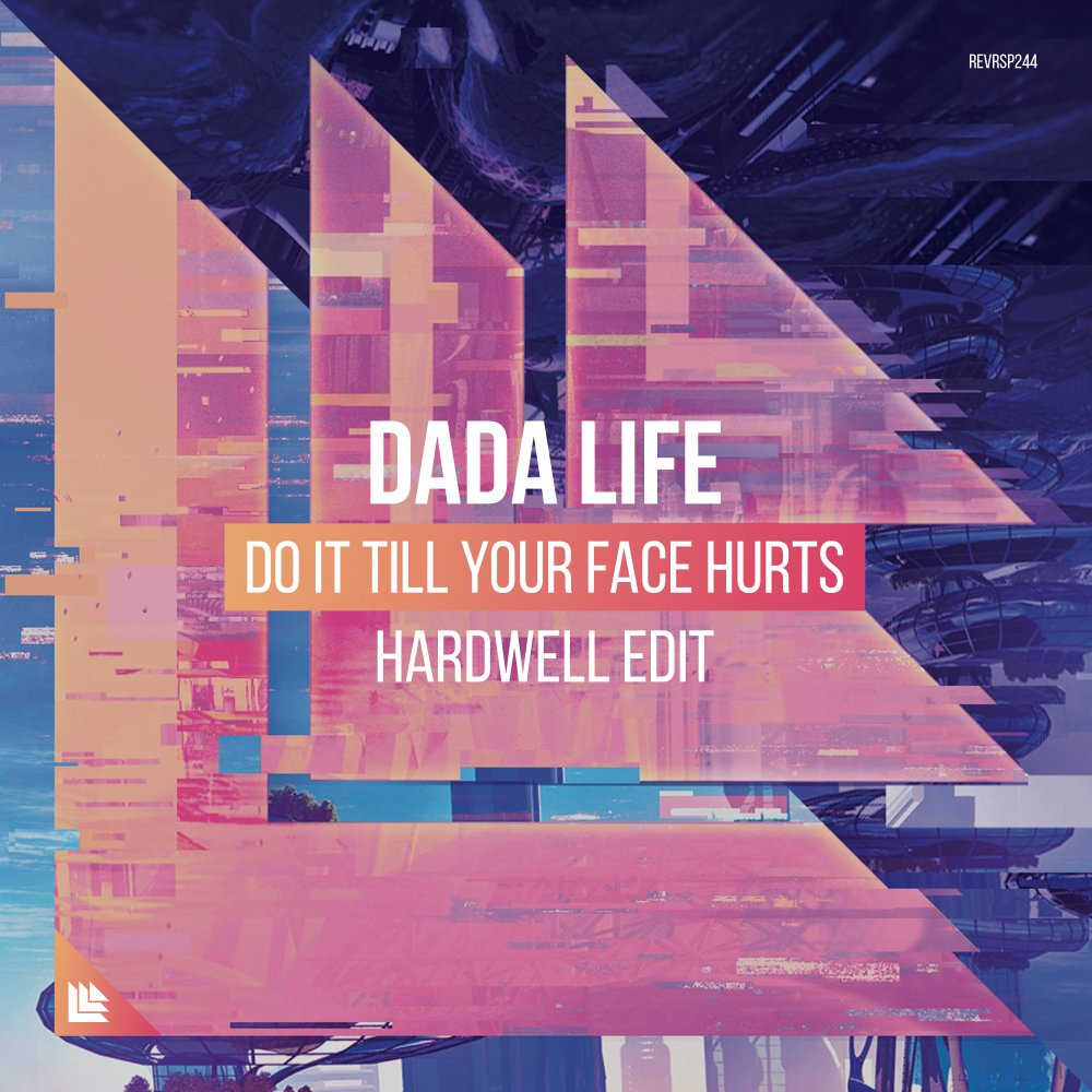 Do It Till Your Face Hurts (Hardwell Edit) - Dada Life⁠
