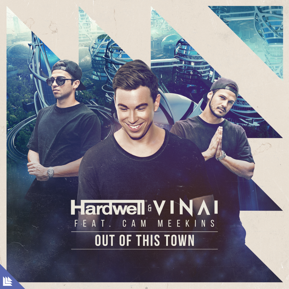 Out Of This Town - Hardwell⁠ & VINAI⁠ feat. Cam Meekins⁠