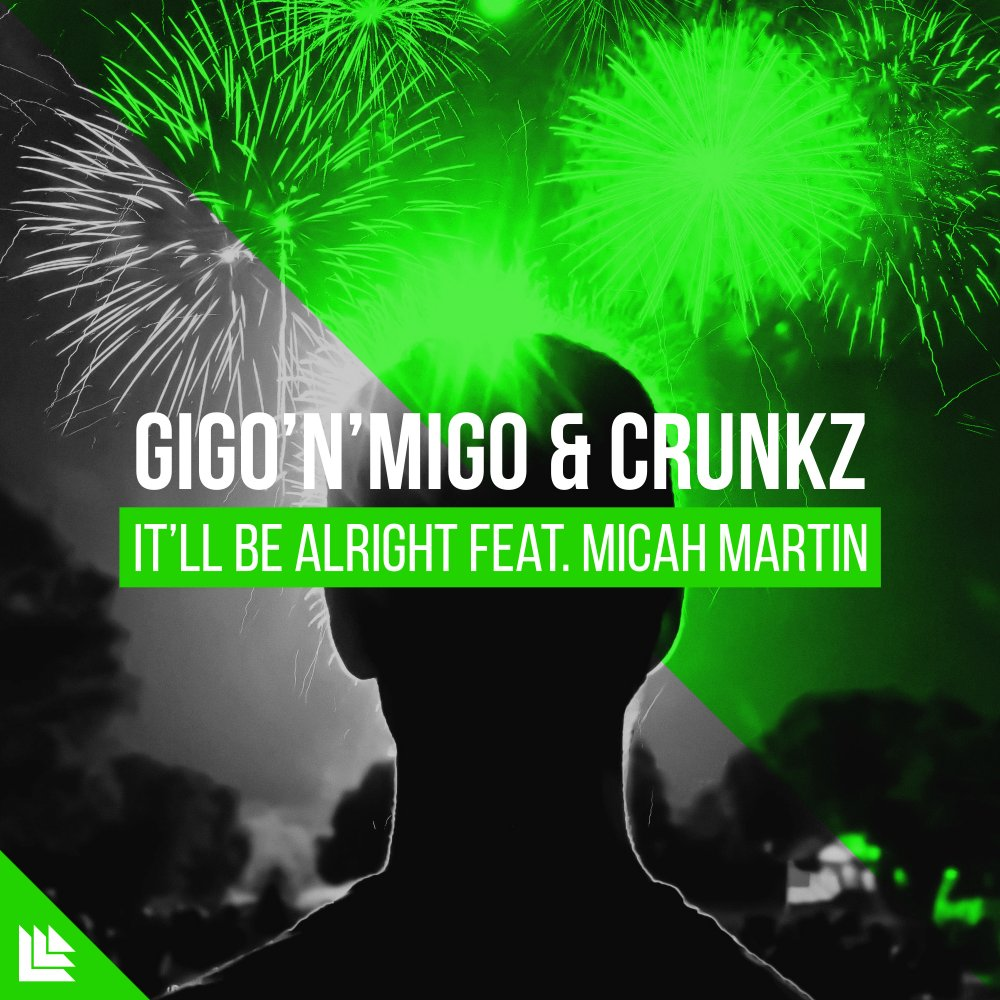 It'll Be Alright - Gigo'n'Migo & Crunkz⁠ feat. Micah Martin⁠