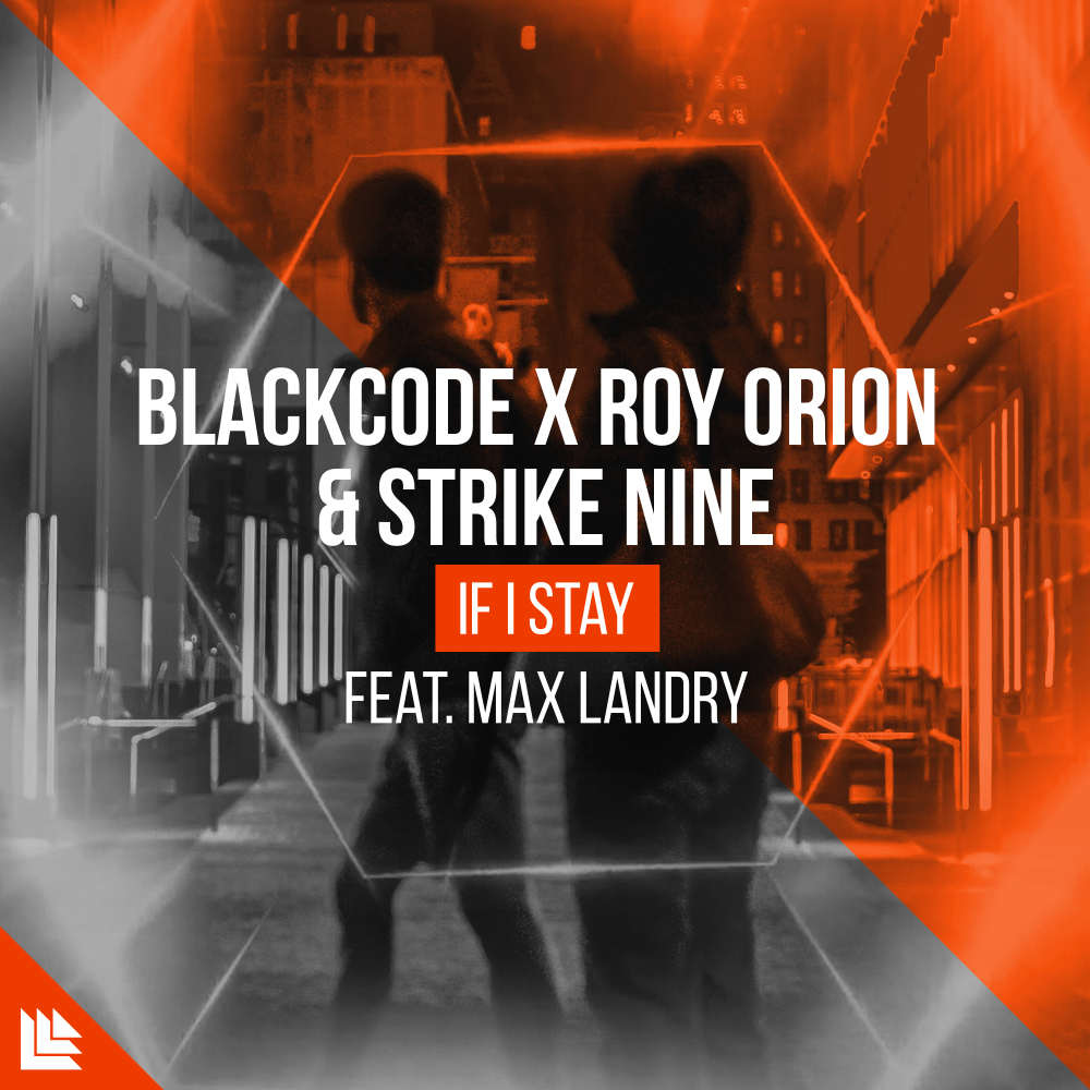 If I Stay - BlackCode⁠ x Roy Orion⁠ & Strike Nine⁠ feat. Max Landry⁠