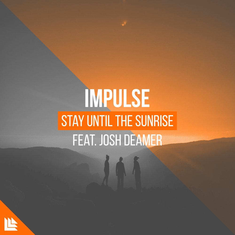 Stay Until The Sunrise - impulse⁠ feat. Josh Deamer⁠