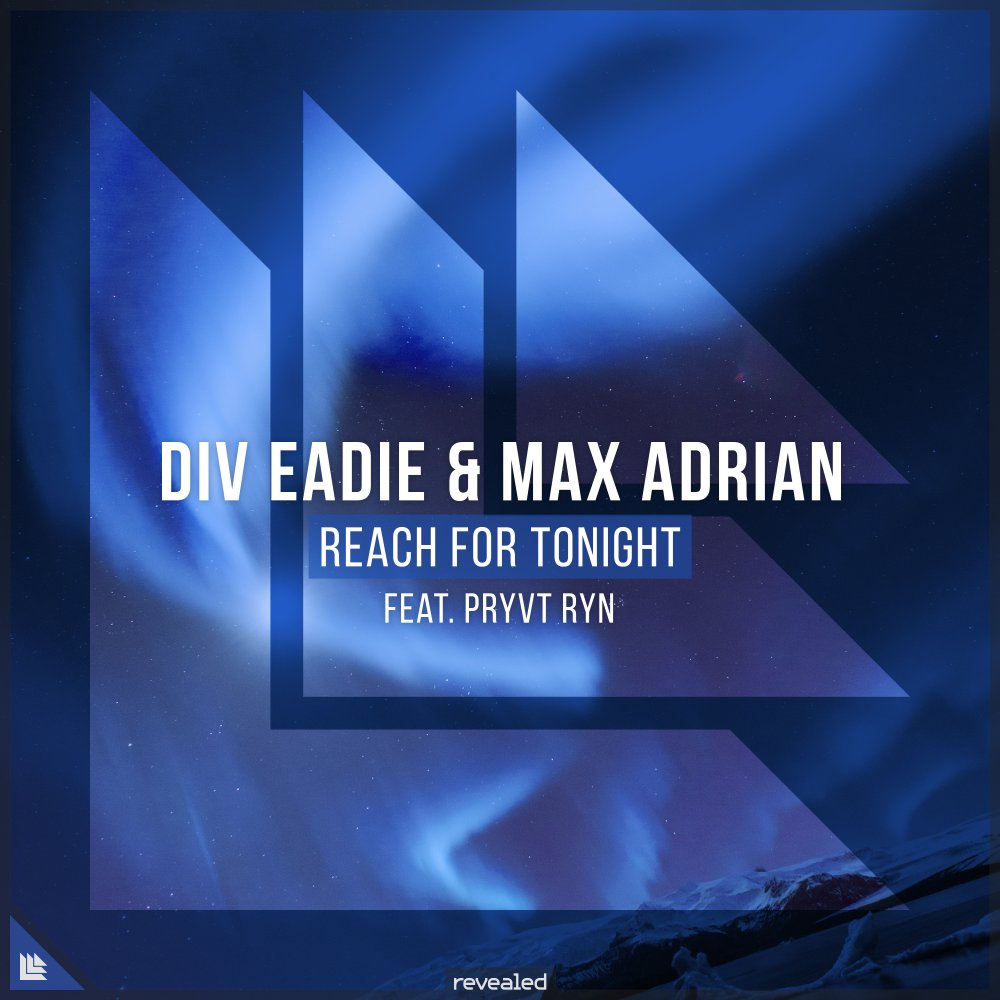 Reach For Tonight - Div Eadie⁠ & Max Adrian⁠ feat. PRYVT RYN⁠