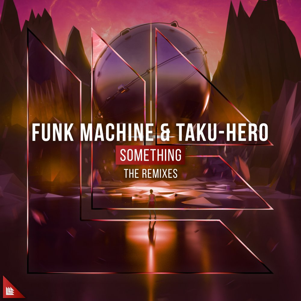 Something (Remixes) - Funk Machine⁠ Taku-Hero⁠ Quintino⁠ Retrovision⁠ Dropgun⁠ Manse⁠ Goldfish & Blink⁠