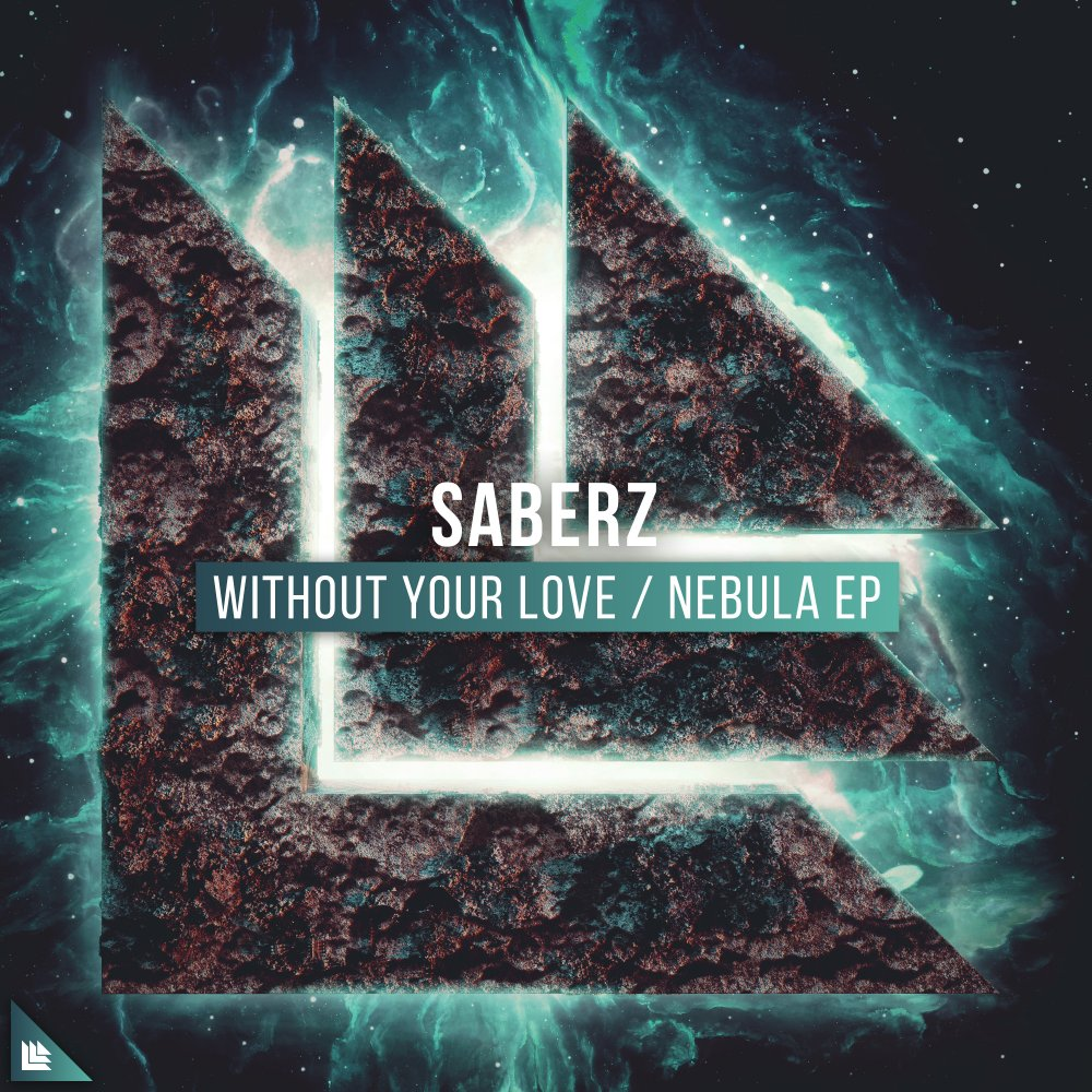 Without Your Love / Nebula EP - SaberZ