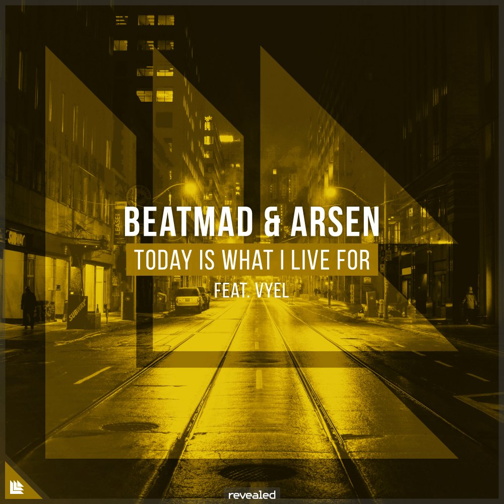 Today Is What I Live For - Beatmad⁠ Arsen⁠ Vyel⁠