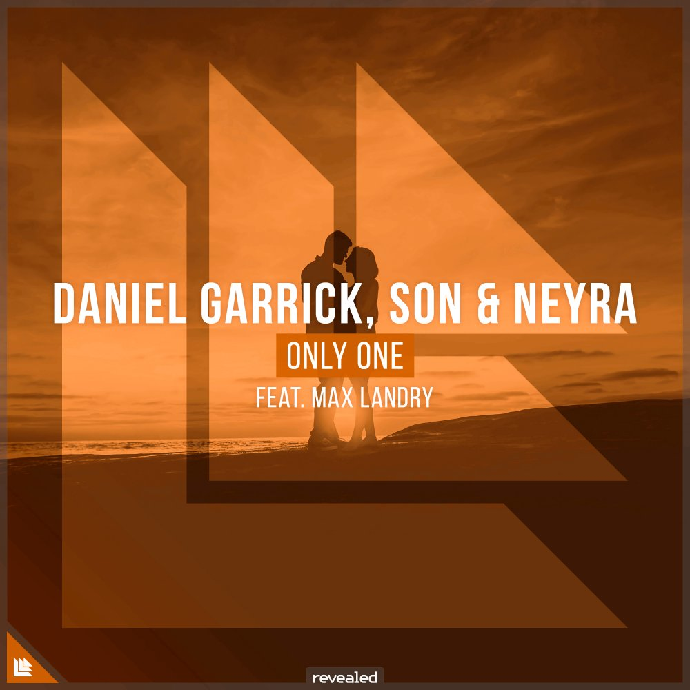 Only One - Daniel Garrick⁠ SON OFFICIAL⁠ ⁠ Neyra⁠ Max Landry Official⁠