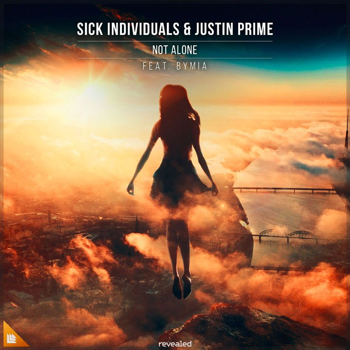 Not Alone - Sick Individuals⁠ & Justin Prime⁠ feat. Bymia