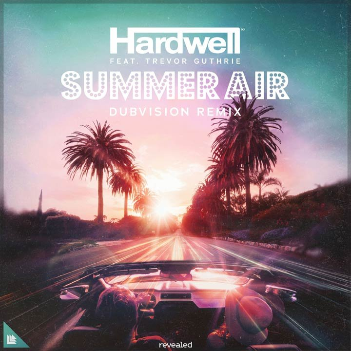 Summer Air (DubVision Remix) - Hardwell⁠ feat. Trevor Guthrie⁠, DubVision⁠