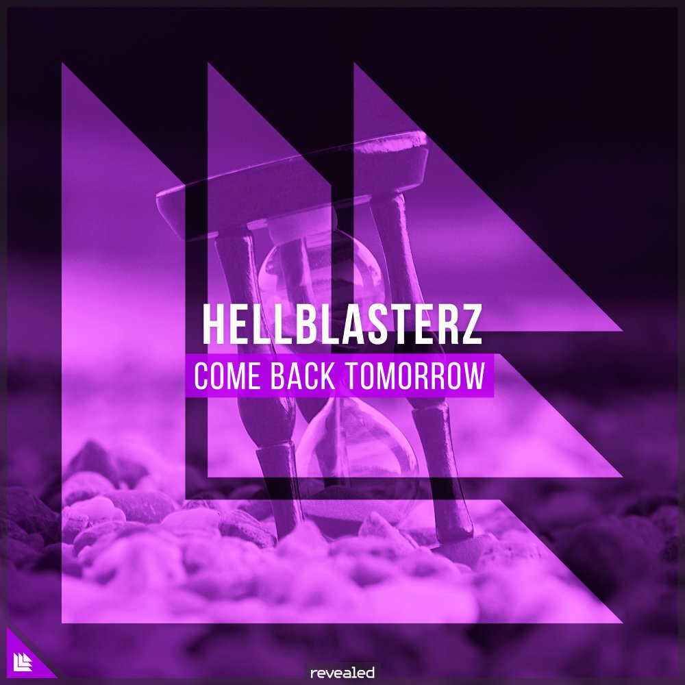 Come Back Tomorrow - Hellblasterz⁠