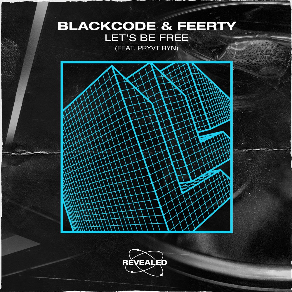 Let's Be Free - BlackCode⁠ Feerty⁠ PRYVT RYN⁠