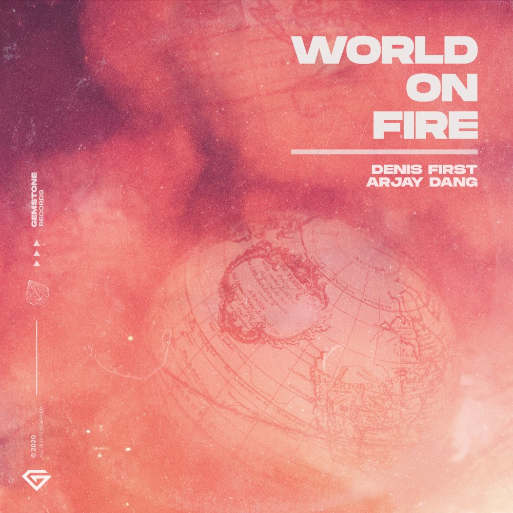 World On Fire - Denis First & Arjay Dang