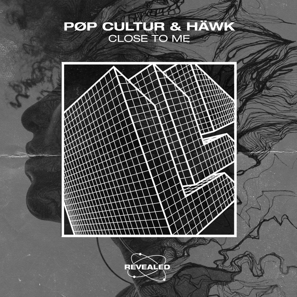 Close To Me - POP CULTUR⁠ HÄWK⁠