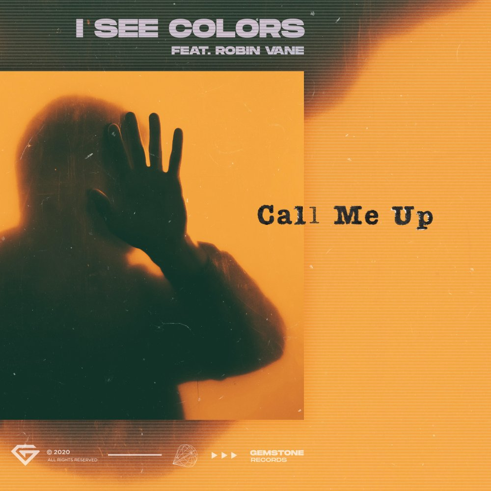 Call Me Up - I See Colors feat. Robin Vane