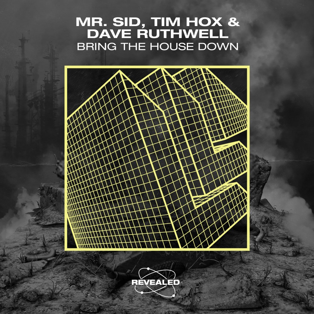 Bring The House Down - Mr. Sid⁠, Tim Hox⁠ & Dave Ruthwell⁠