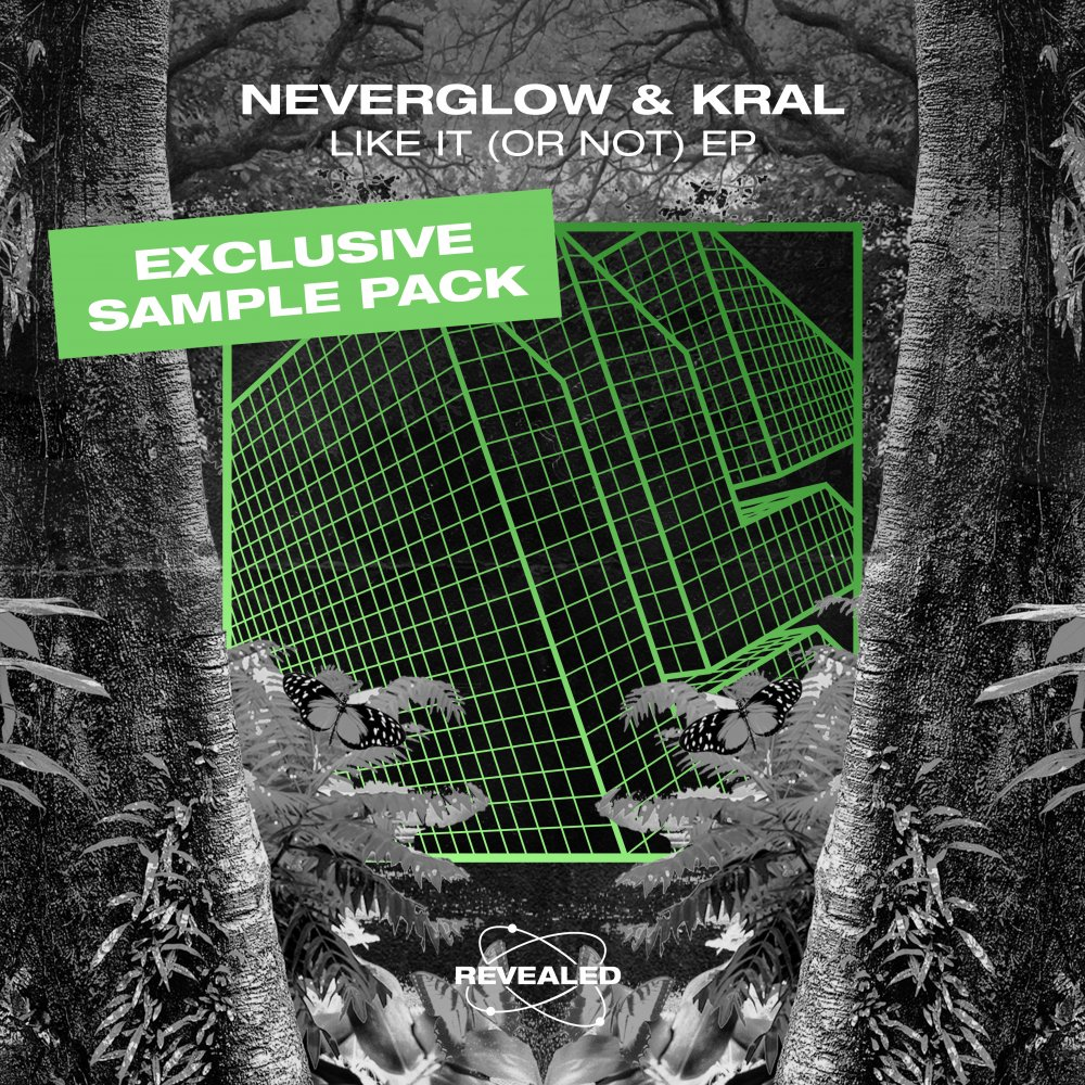 Like It (Or Not) EP [Exclusive Sample Pack] - Neverglow⁠ &⁠ KRAL⁠