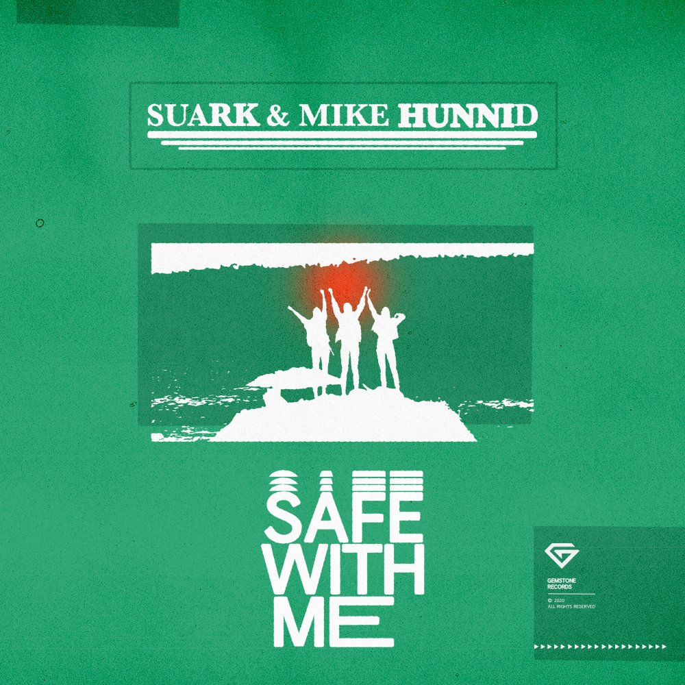 Safe With Me - Suark & Mike Hunnid